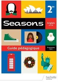 Brigitte Lallement et Nathalie Lallement - Anglais A2>B1 2de Seasons - Guide pédagogique.