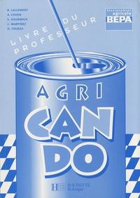 Brigitte Lallement et Angèle Cohen - Anglais BEPA enseignement agricole Agri Can Do - Livre du professeur.