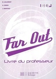 Brigitte Lallement - Anglais Far Out - Livre du professeur.