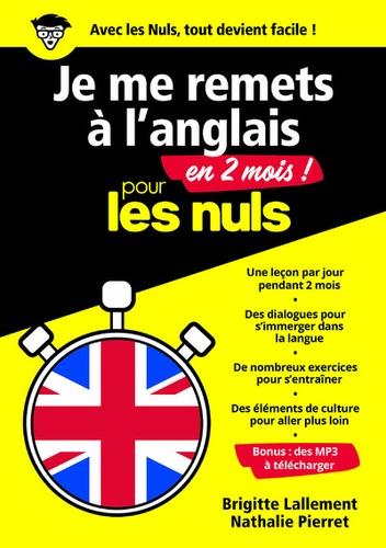 Brigitte Lallement et Nathalie Pierret - Je me remets à l'anglais en 2 mois pour les nuls.