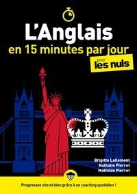 Brigitte Lallement et Nathalie Pierret-Lallement - L'anglais en 15 minutes par jour pour les nuls.
