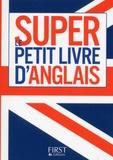 Brigitte Lallement et Nathalie Pierret - Le super petit livre d'anglais.