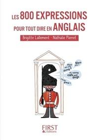 Brigitte Lallement et Nathalie Pierret - Les 800 expressions pour tout dire en anglais.