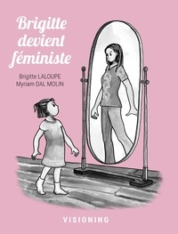 Brigitte Laloupe et Myriam Dal Molin - Brigitte devient féministe.