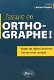 Brigitte Lancien-Despert - J'assure en orthographe !.