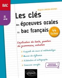 Brigitte Lancien-Despert - Les clés des épreuves orales du bac en 44 fiches - Français 1re.