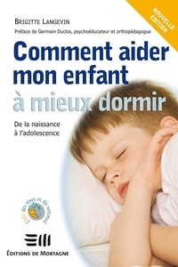 Brigitte Langevin - Comment aider mon enfant à mieux dormir.