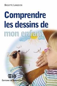 Brigitte Langevin - Comprendre les dessins de mon enfant.