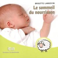 Brigitte Langevin - Le sommeil du nourisson.