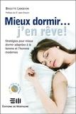 Brigitte Langevin - Mieux dormir... j'en rêve ! - Stratégies pour mieux dormir adaptées à la femme et l'homme modernes.