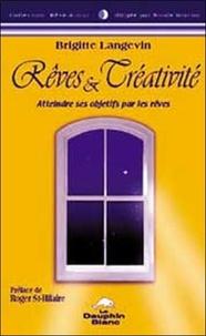 Brigitte Langevin - Rêves et créativité - Atteindre ses objectifs par les rêves.
