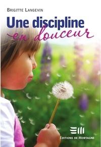 Brigitte Langevin - Une discipline en douceur.