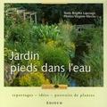 Brigitte Lapouge-Déjean - Jardin pieds dans l'eau - Reportages, idées, portraits de plantes.