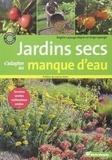 Brigitte Lapouge-Déjean et Serge Lapouge - Jardins secs - S'adapter au manque d'eau.