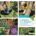 Brigitte Lapouge-Déjean - Je prépare mes potions pour le jardin - Purins, badigeons, traitements.