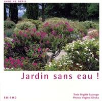 Brigitte Lapouge - Jardin sans eau !.