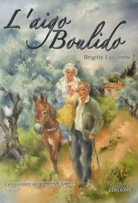 Brigitte Lascombe - Les enfants des Bouscarle Tome 1 : L'Aigo Boulido.