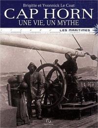 Brigitte Le Coat et Yvonnick Le Coat - Cap Horn, une vie, un mythe.