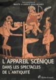 Brigitte Le Guen et Silvia Milanezi - L'appareil scénique dans les spectacles de l'Antiquité.