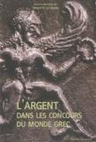 Brigitte Le Guen - L'argent dans les concours du monde grec.