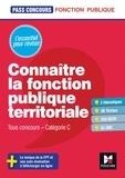 Brigitte Le Page - Connaître la fonction publique territoriale - Tous concours Catégorie C.
