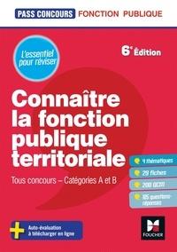 Brigitte Le Page - Connaître la fonction publique territoriale - Tous concours - Catégories A et B.
