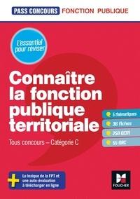 Brigitte Le Page - Pass'Concours - Connaître la Fonction publique territoriale - Cat. C - Entrainement et révision.