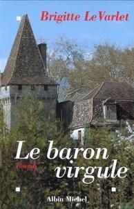 Brigitte Le Varlet - Le Baron Virgule.