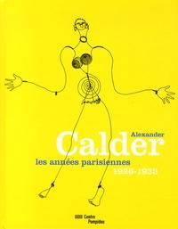 Brigitte Léal - Alexander Calder, les années parisiennes - 1926-1933.