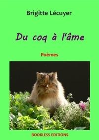 Brigitte Lécuyer - Du coq à l'âme.