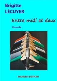 Brigitte Lécuyer - Entre midi et deux.