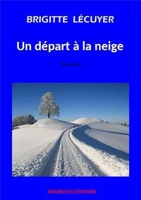 Brigitte Lécuyer - Un départ à la neige.