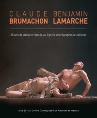 Claude Brumachon, Benjamin Lamarche - 25 ans de danse à Nantes au Centre chorégraphique national.pdf