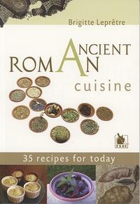 Brigitte Leprêtre - Ancient Roman Cuisine.
