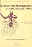 Brigitte Lequeux et Monique Mainjonet-Brun - Les collections archéologiques dans les musées de France.
