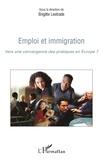 Brigitte Lestrade - Emploi et immigration - Vers une convergence des pratiques en Europe ?.
