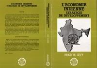 Brigitte Lévy - L'economie indienne - strategie de developpement.