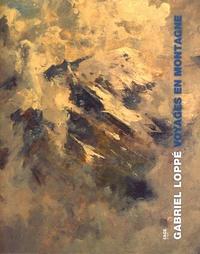 Brigitte Liabeuf et Sylvain Jouty - Voyages en montagne - Gabriel Loppé.