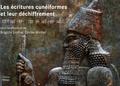 Brigitte Lion et Cécile Michel - Les écritures cunéiformes et leur déchiffrement.