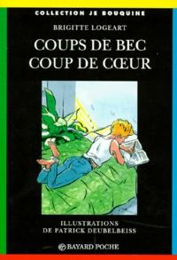 Brigitte Logeart et Patrick Deubelbeiss - Coups de bec, coup de coeur.