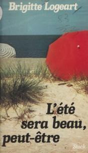 Brigitte Logeart - L'Été sera beau peut-être.