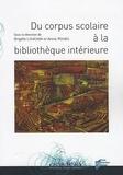Brigitte Louichon et Annie Rouxel - Du corpus scolaire à la bibliothèque intérieure.