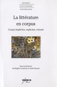 Brigitte Louichon et Annie Rouxel - La littérature en corpus - Corpus implicites, explicites, virtuels.
