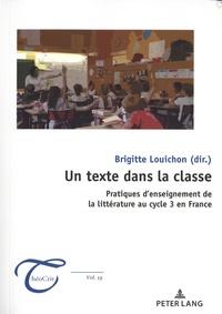 Brigitte Louichon - Un texte dans la classe - Pratiques d'enseignement de la littérature au cycle 3 en France.