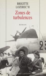 Brigitte Lozerec'h - Zones de turbulences.