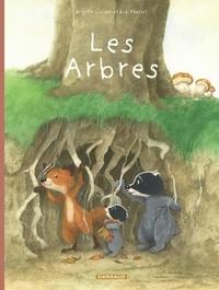 Brigitte Luciani et Eve Tharlet - La famille Blaireau Renard présente...  : Les arbres.
