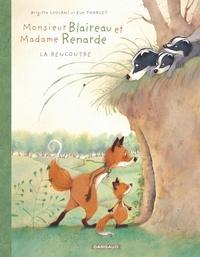 Brigitte Luciani et Eve Tharlet - Monsieur Blaireau et Madame Renarde Tome 1 : La rencontre.