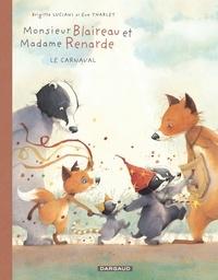 Brigitte Luciani et Eve Tharlet - Monsieur Blaireau et Madame Renarde Tome 5 : Le carnaval.