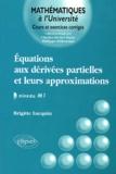 Brigitte Lucquin - Equations aux dérivées partielles et leurs approximations - Niveau M1.