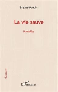 Brigitte Maeght - La vie sauve.
